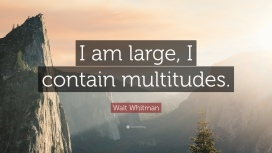 Whitman-Quote-I-am-large-I-contain-multitudes